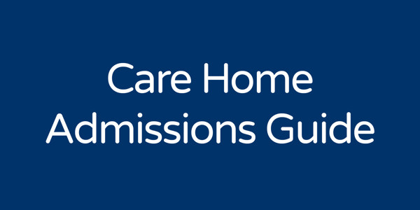 Care Home Admissions Guide: Covid-19 Update